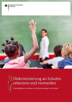 Praxisleitfaden: Diskriminierung an Schulen erkennen und vermeiden